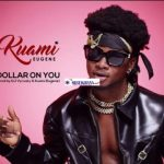 Kuami Eugene - Dollar On You