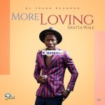 Shatta Wale - More Loving