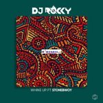 DJ Rocky - Whine Up ft. Stonebwoy
