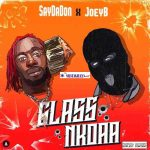 Twene Jonas & SayDaDon – Glass Nkoaa ft. Joey B