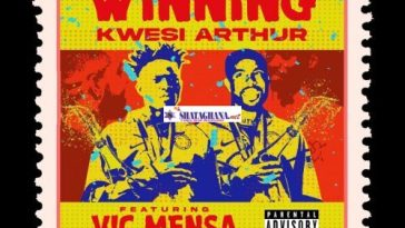 Kwesi Arthur – Winning ft. Vic Mensa