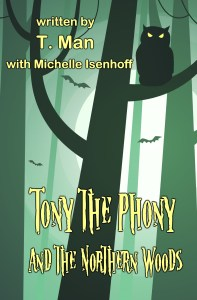 Tony the Phony and the Northern Woods
