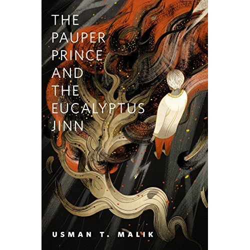 The Pauper Prince and the Eucalyptus Jinn by Usman Malik