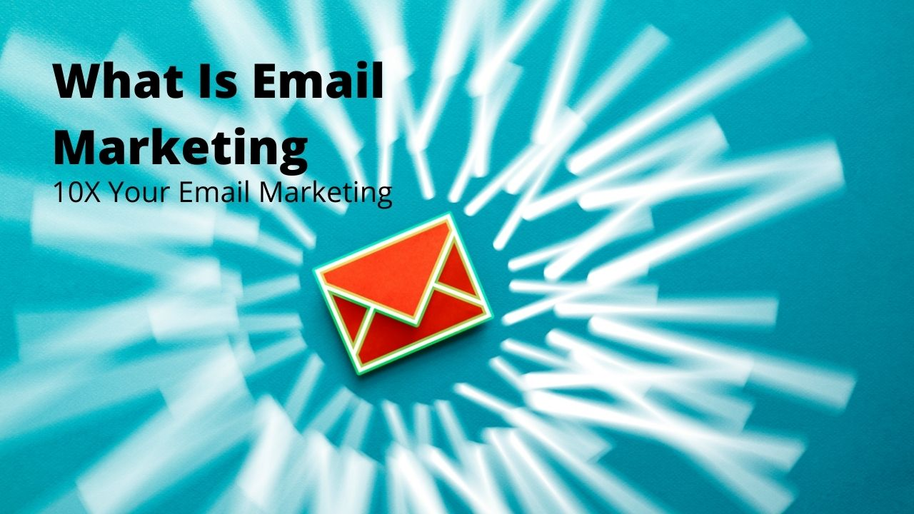 what is email marketing, 10X your results