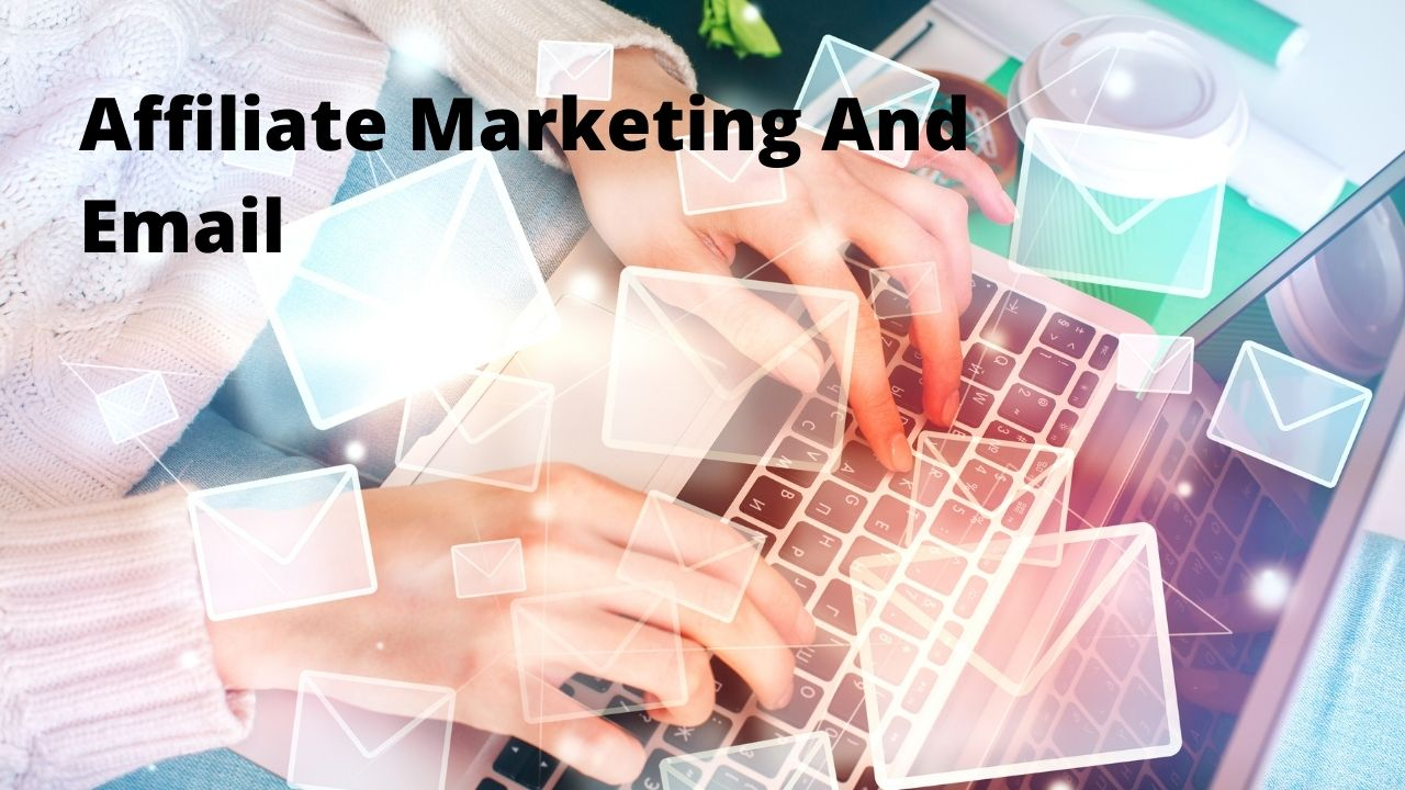 How To Do Affiliate Marketing Through Email