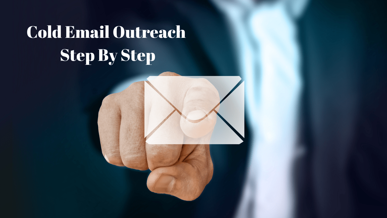 Cold email outreach step by step