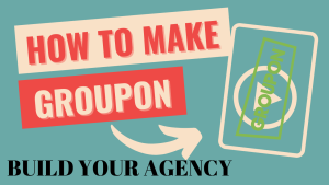 use groupon to build your agency