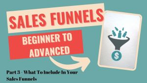 What To Include In Your Sales Funnels