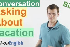 Asking About Vacation in English