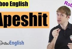 English Bad Words: Apeshit