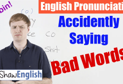 Pronunciation Problem: Accidently Saying Bad Words
