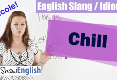 English Slang / Idioms: Chill