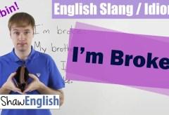 English Slang / Idioms: I'm Broke