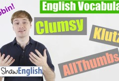Clumsy / Klutz / All Thumbs Vocabulary