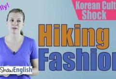 Culture Shock Korea: Korean Hiking Fashion