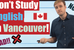 Don't Study English in Vancouver…and Toronto