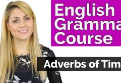 Adverbs of Time – English Grammar Course