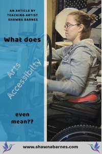 "What does ""Arts Accessibility"" even mean?"