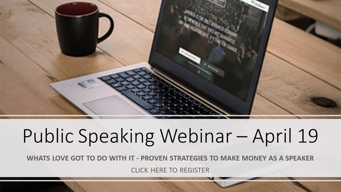 Webinar Announcement:  Learn To Speak & Make Money