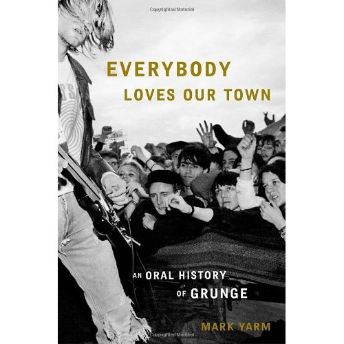 Everybody Loves Our Town by Mark Yarm book cover