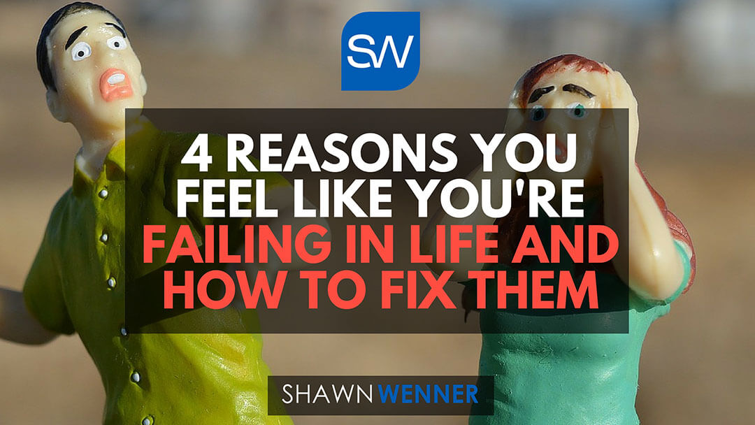 4 Reasons You Feel Like You're Failing In Life