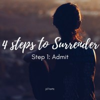 4 Steps to Surrender: Step 1 Admit