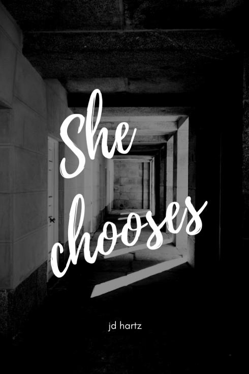 She chooses