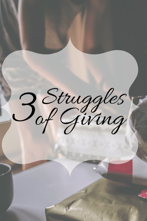 3 struggles of giving