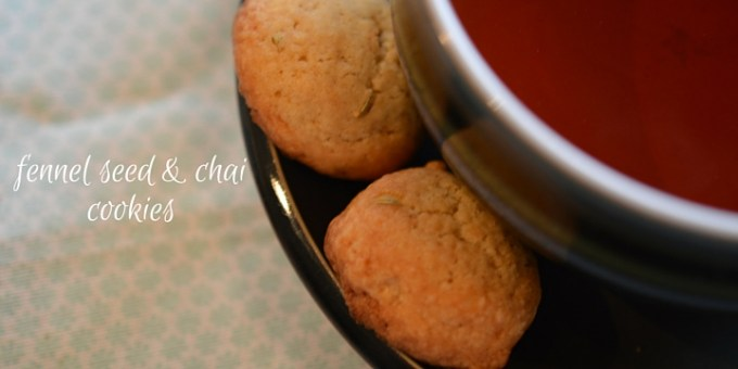 fennel seed and chai cookies
