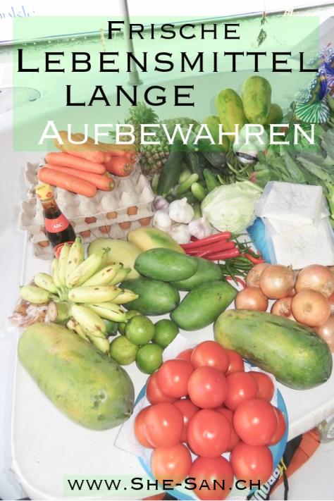 Frische Lebensmittel lange aufbewahren - Lerne hier wie es geht!