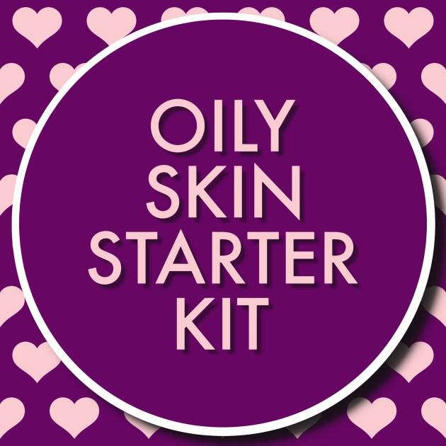 Oily Skin Starter Kit