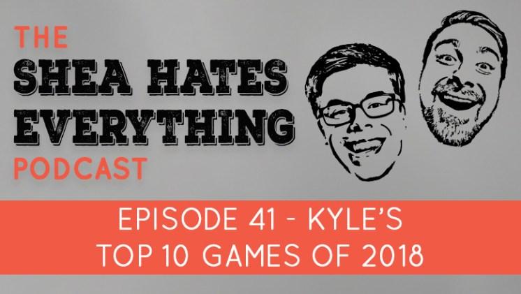 Shea Hates Everything Podcast Episode 41