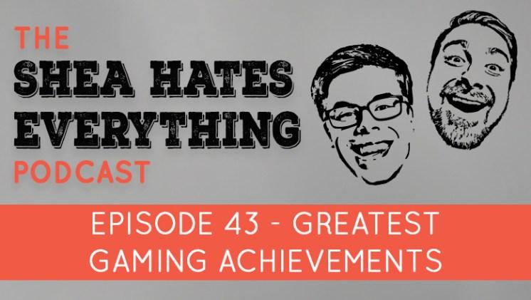 Shea Hates Everything Podcast Episode 43