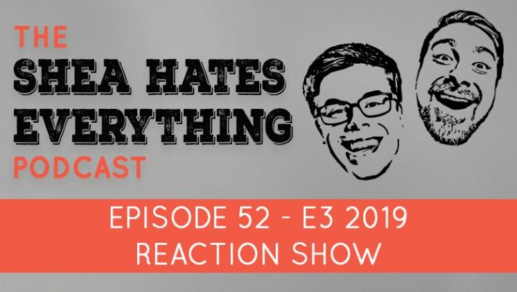 Shea Hates Everything Podcast Episode 52