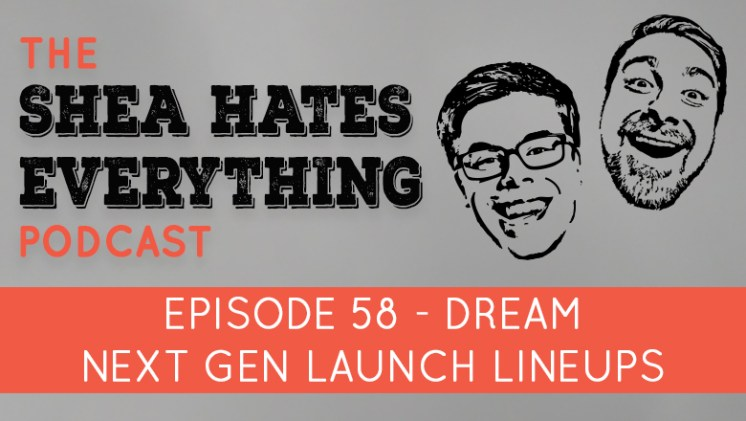 The Shea Hates Everything Podcast Episode 58