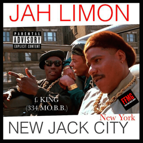 Track: Jah Limon - New Jack City Featuring King of 334 MO.B.B.