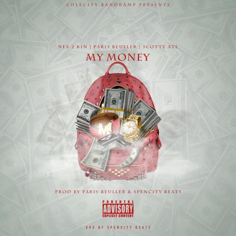 Track: Nex 2 Kin - My Money Featuring Scotty ATL And Paris Bueller