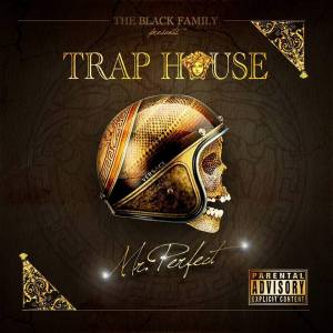 Track: Trap House – No Fun