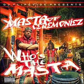 New Music: Masta Of Ceremoniez – Who's The Masta Featuring Cappadonna Krs-One Young Dirty Bastard | @DjFlipcyide @MOCPAID2RHYME