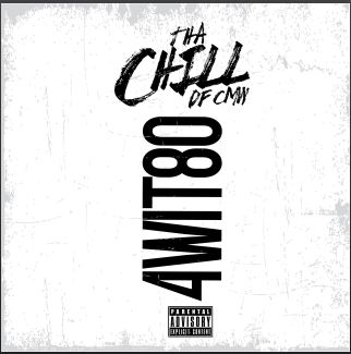 New Music: Tha Chill – 4Wit80 | @ThaChill