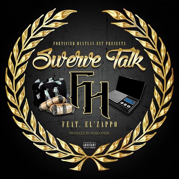 FH (Fortified Hustlas) – Swerve Talk