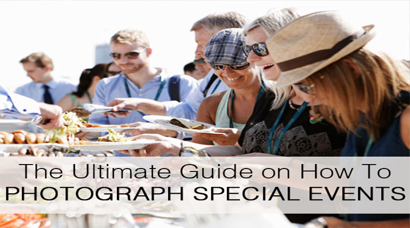 The Ultimate Guide on How To Photograph Special Events