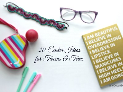 20 Easter Ideas for Tweens & Teens