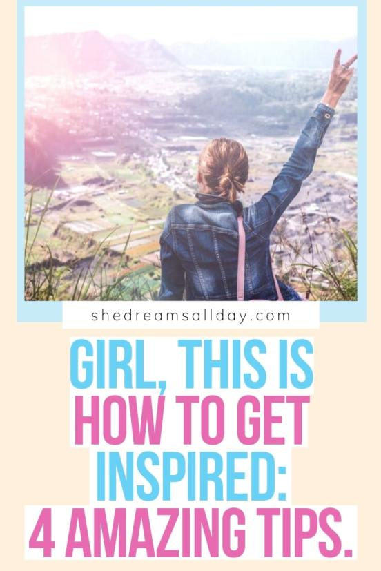 how to get inspired 4 amazing tips