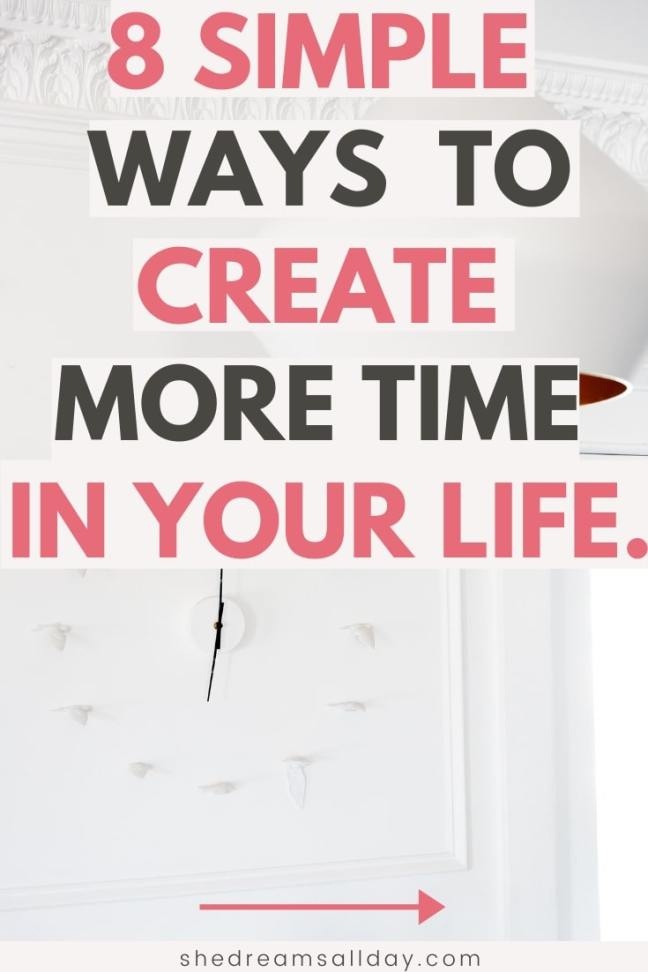 8 simple ways to create more time in your life