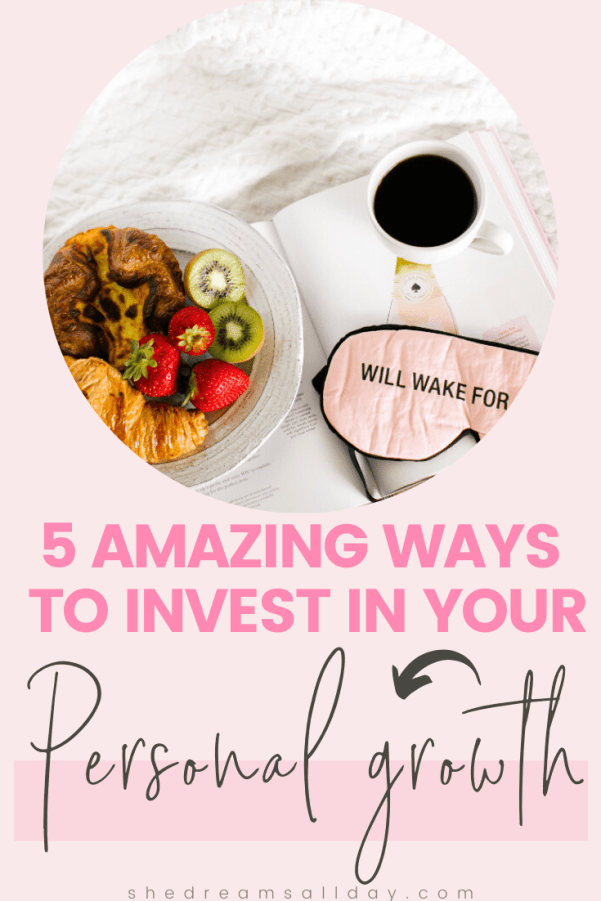 ways to invest in yourself and your personal growth
