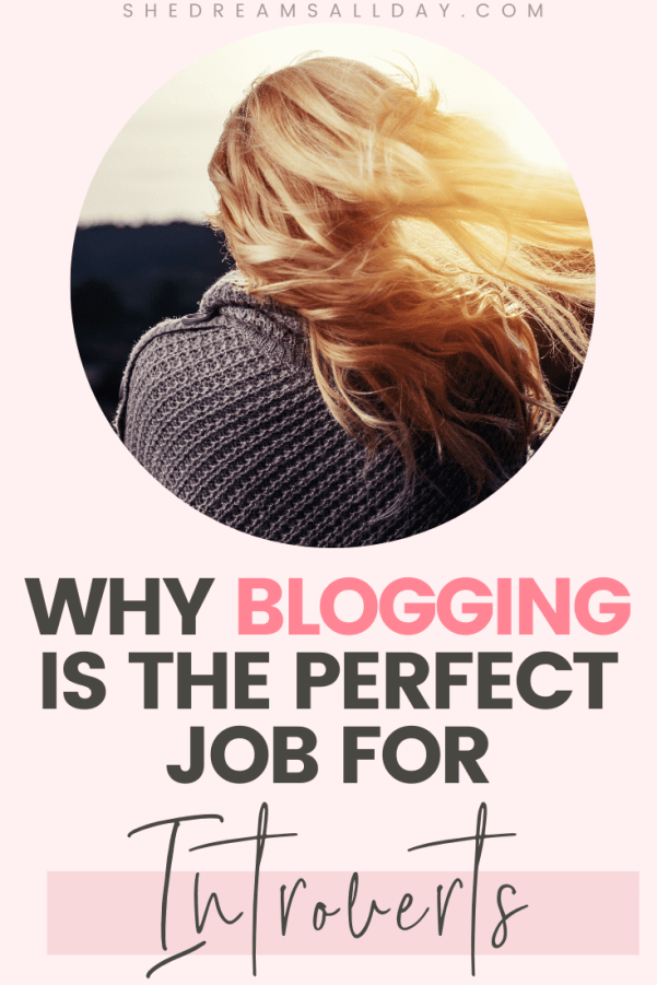 Why blogging is the perfect job for introverts. Blogging as an introvert is possible. Learn how to gain online confidence and start a blog today.