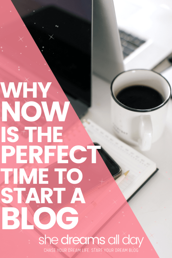 Why Now Is The Perfect Time To Start A Blog