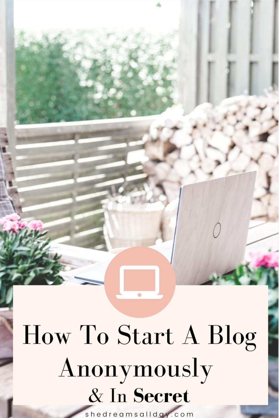 How To Start A Blog Anonymously And In Secret
