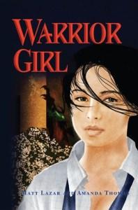 Warrior Girl by Matt Lazar and Amanda Thomas